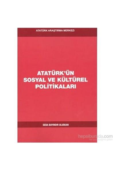 Atatürkün Sosyal Ve Kültürel Politikaları-Seda Bayındır Uluskan