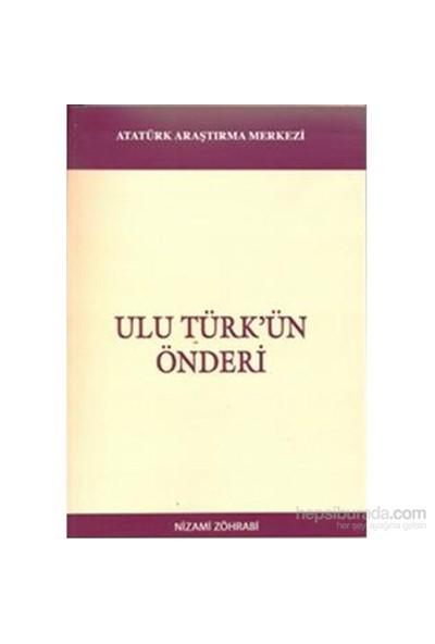 Ulu Türkün Önderi