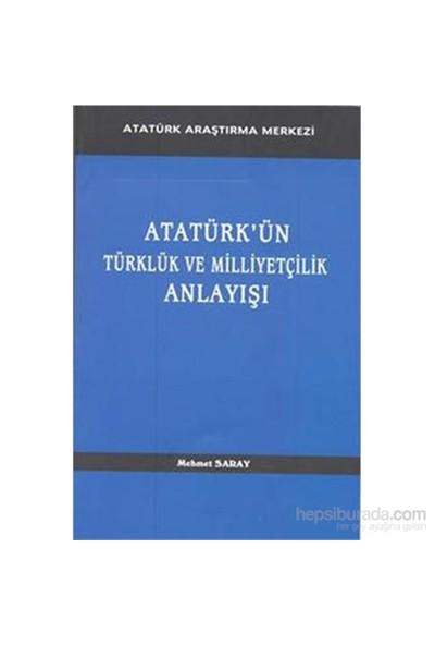 Atatürkün Türklük Ve Milliyetçilik Anlayışı-Mehmet Saray