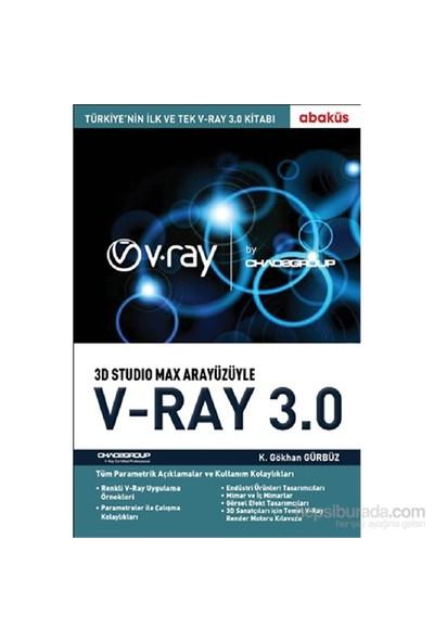 3d Studio Max Arayüzüyle V-Ray 3.0 - K. Gökhan Gürbüz