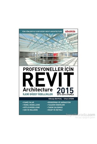 Profesyoneller İçin Revit Architecture 2015 (Cilt 2) - Ufuk Aydın