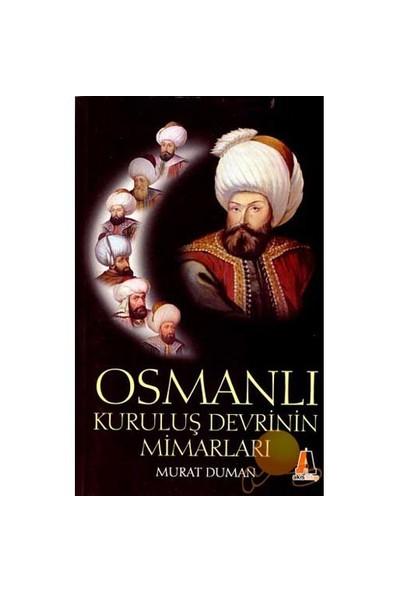 Osmanlı Kuruluş Devrinin Mimarları-Murat Duman