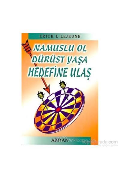 Namuslu Ol Dürüst Yaşa Hedefine Ulaş-Erich J. Lejeune