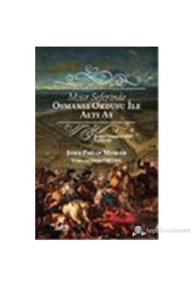 Mısır Seferinde Osmanlı Ordusu İle Altı Ay-John Philip Morier