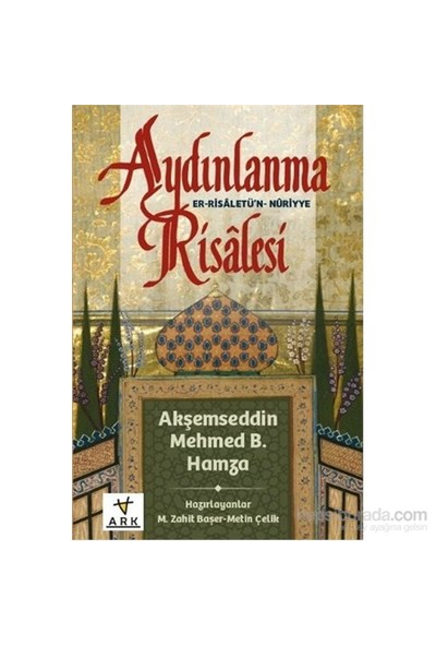 Aydınlanma Risalesi-Er-Risaletün Nuriyye-Akşemseddin Mehmed B. Hamza