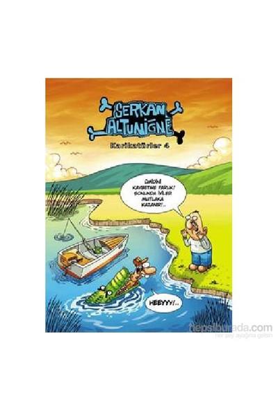 Karikatürler 4 –Serkan Altuniğne-Serkan Altuniğne