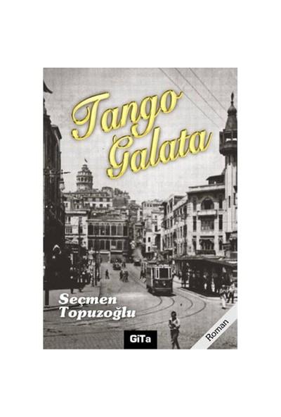Tango Galata - Seçmen Topuzoğlu