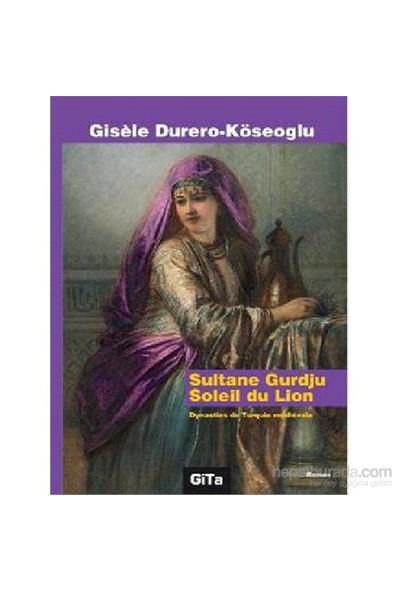 Sultane Gurdju Soleil Du Lion-Gisele Durero-Köseoğlu