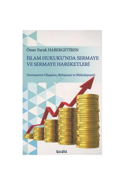 İslam Hukuku'Nda Sermaye Ve Sermaye Hareketleri-Ömer Faruk Habergetiren