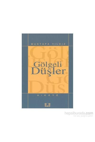 Gölgeli Düşler-Mustafa Yıldız