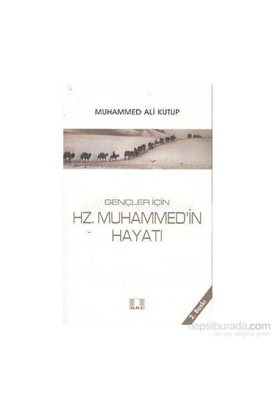 Gençler İçin Hz. Muhammed''İn Hayatı-Muhammed Ali Kutub