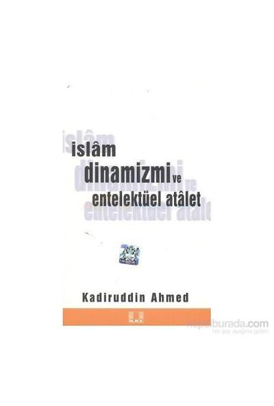 İslam Dinamizmi Ve Entellektüel Atalet-Kadiruddin Ahmed