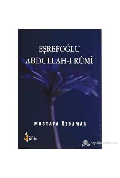 Eşrefoğlu Abdullah-I Rumi-Mustafa Özdamar