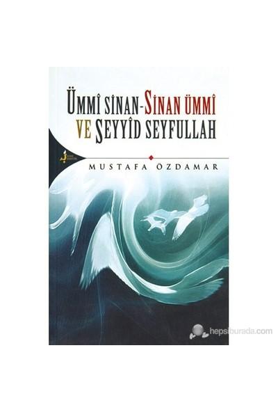 Ümmi Sinan-Sinan Ümmi Ve Seyyid Seyfullah-Mustafa Özdamar