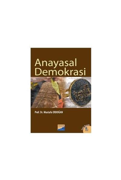 Anayasal Demokrasi - Mustafa Erdoğan