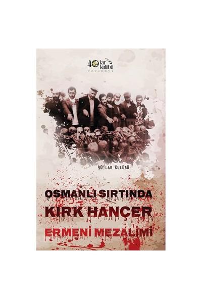 Osmanlı Sırtında Kırk Hançer Ermeni Mezalimi-Kolektif