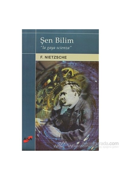 Şen Bilim La Gaya Scienza-Friedrich Wilhelm Nietzsche
