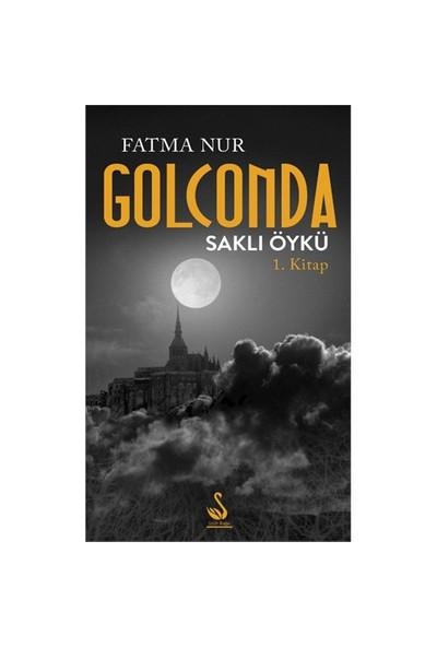 Golconda: Saklı Öykü-Fatma Nur