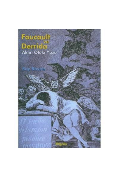 Foucault Ve Derrida / Aklın Öteki Yüzü - Roy Boyne