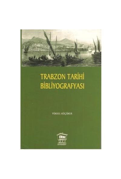Trabzon Tarihi Bibliyografyası-Yüksel Küçüker