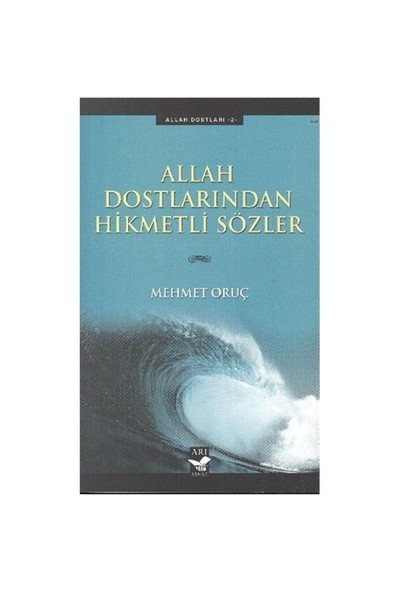 Allah Dostlarından Hikmetli Sözler - Mehmet Oruç