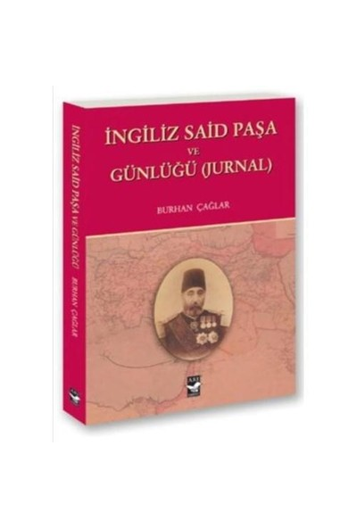 İngiliz Said Paşa ve Günlüğü (Jurnal)