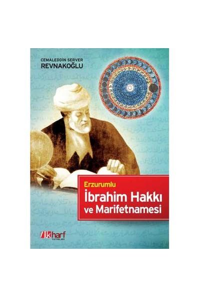 Erzurumlu İbrahim Hakkı ve Marifetnamesi - Cemaleddin Server Revnakoğlu