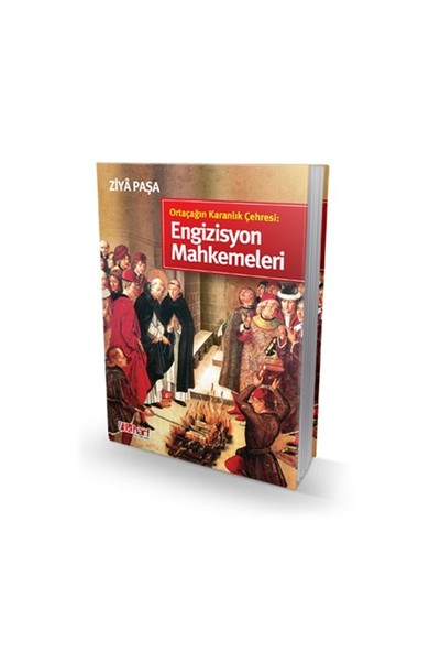 Ortaçağın Karanlık Çehresi: Engizisyon Mahkemeleri-Ziya Paşa