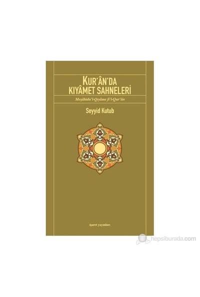 Kur'An'Da Kıyamet Sahneleri-Seyyid Kutub