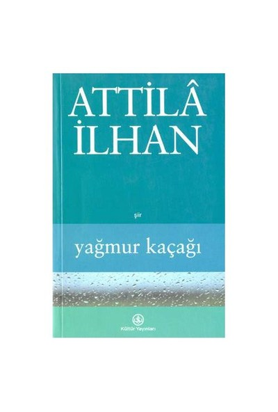 Yağmur Kaçağı - Attila İlhan