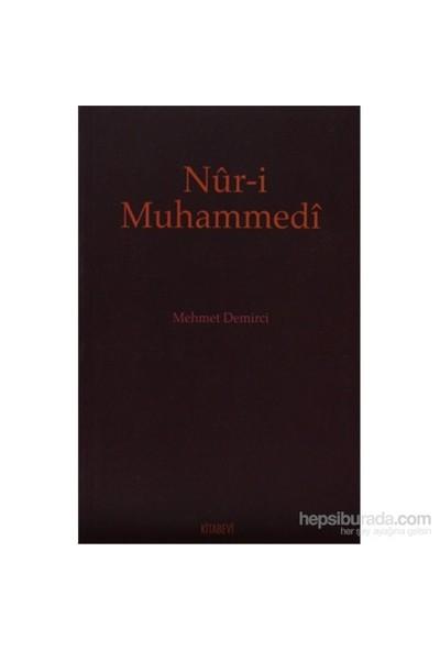 Nur-İ Muhammedi-Mehmet Demirci