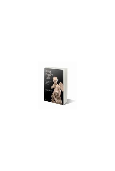 Dünya Porselen Tarihi-Hülya Kalyoncu
