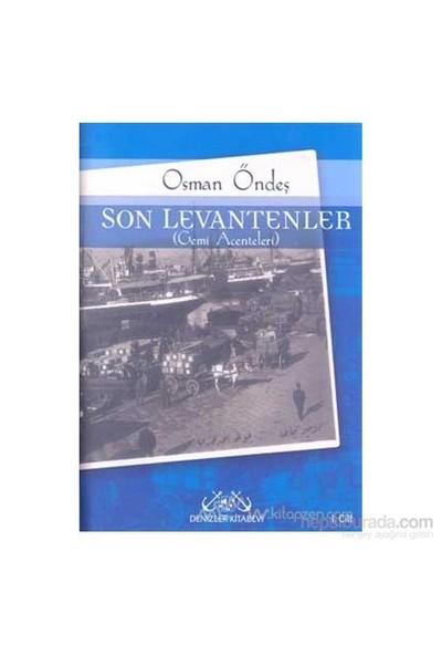 Son Levantenler 1. Cilt (Gemi Acenteleri) (Ciltli)-Osman Öndeş