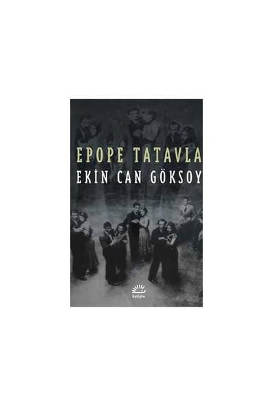 Epope Tatavla-Ekin Can Göksoy