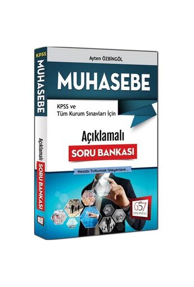 657 Yayınları Kpss 2016 Ve Tüm Kurum Sınavları İçin Açıklamalı Muhasebe Soru Bankası-Ayten Özbingöl