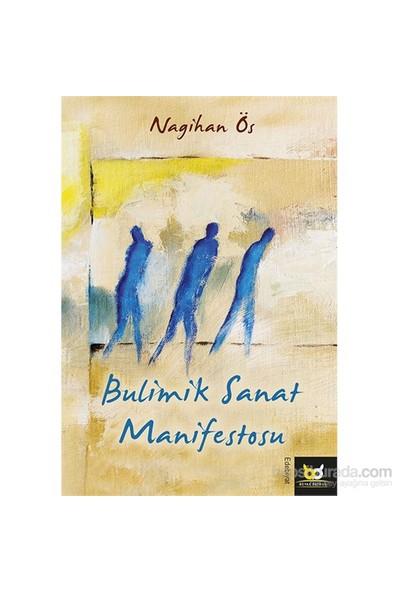 Bulimik Sanat Manifestosu-Nagihan Ös