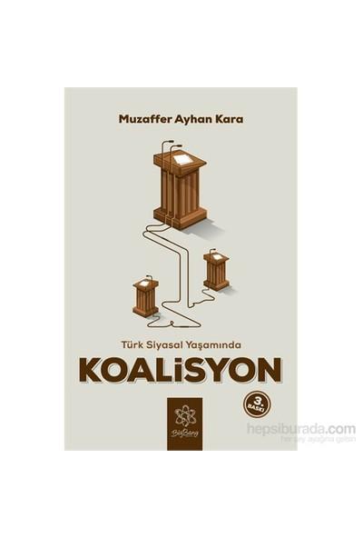 Türk Siyasal Yaşamında Koalisyon-Muzaffer Ayhan Kara