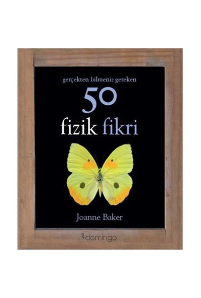 Gerçekten Bilmeniz Gereken 50 Fizik Fikri - Joanne Baker