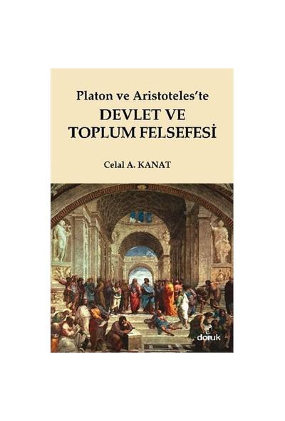 Platon Ve Aristoteleste Devlet Ve Toplum Felsefesi - Celal A. Kanat