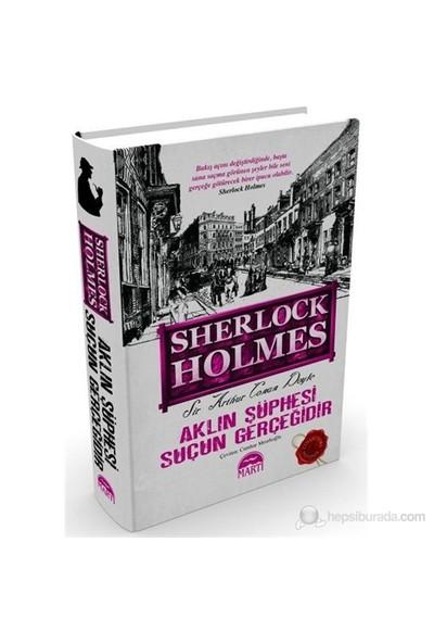 Aklın Şüphesi Suçun Gerçeğidir - Sir Arthur Conan Doyle
