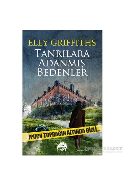 Tanrılara Adanmış Bedenler-Elly Griffiths