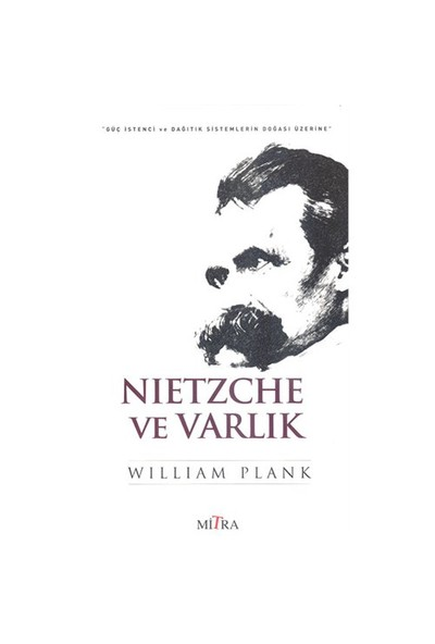Nietzche Ve Varlık-William Plank