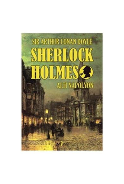 Sherlock Holmes – Altı Napolyon-Sir Arthur Conan Doyle