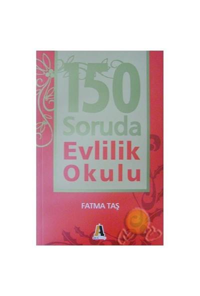 150 Soruda Evlilik Okulu-Fatma Taş