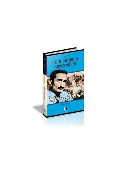 Kıbrıs Sorunu:Türk Tarihinin Kayıp Yılları-H. Emre Oktay