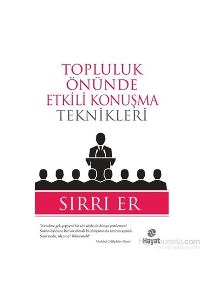 Topluluk Önünde Etkili Konuşma Teknikleri - SIRRI ER
