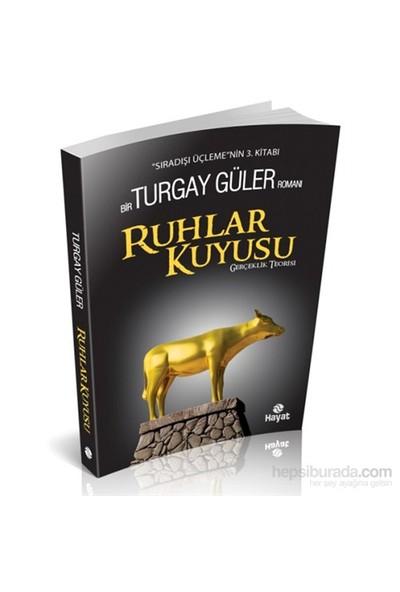 Ruhlar Kuyusu - Turgay Güler