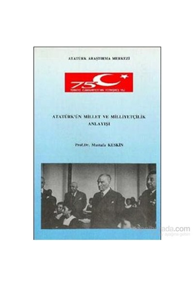 Atatürkün Milliyet Ve Milliyetçilik Anlayışı