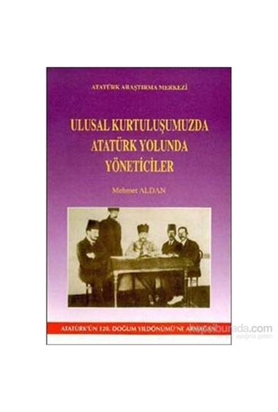 Ulusal Kurtuluşumuzda Atatürk Yolunda Yöneticiler