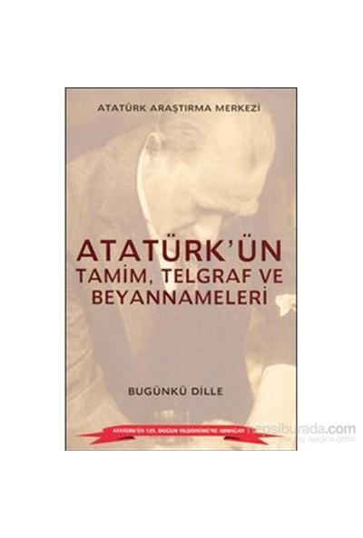 Bugünkü Dille Atatürkün Tamim Telgraf Ve Beyannameleri-Kolektif